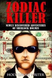 Zodiac Killer: Newly Discovered Adventures of Sherlock Holmes