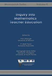 Inquiry into Mathematics Teacher Education