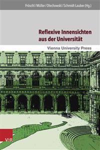 Reflexive Innensichten Aus Der Universitat: Disziplinengeschichten Zwischen Wissenschaft, Gesellschaft Und Politik