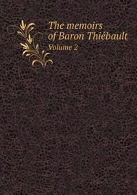 The Memoirs of Baron Thie Bault Volume 2