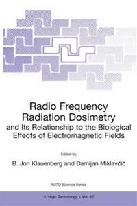 Radio Frequency Radiation Dosimetry and Its Relationship to the Biological Effects of Electromagnetic Fiels