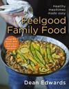 Feelgood Family Food: Healthy Mealtimes Made Easy