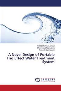 A Novel Design of Portable Trio Effect Water Treatment System