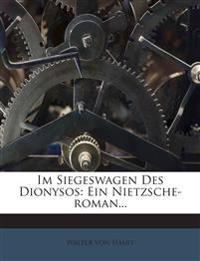 Im Siegeswagen Des Dionysos: Ein Nietzsche-roman...