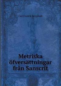 Metriska Ofversattningar Fran Sanscrit