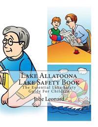 Lake Allatoona Lake Safety Book: The Essential Lake Safety Guide for Children