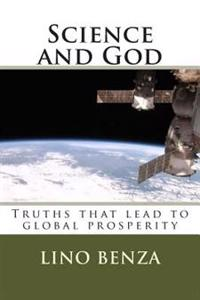 Science and God: Truths That Lead to Global Prosperity