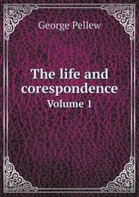 The Life and Corespondence Volume 1