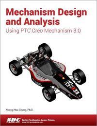 Mechanism Design and Analysis Using Creo Mechanism 3.0