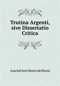 Trutina Argenti, Sive Dissertatio Critica
