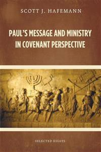 Paul's Message and Ministry in Covenant Perspective