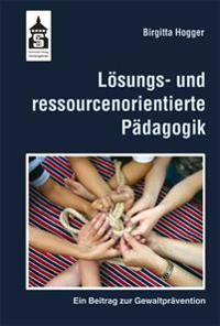 Lösungs- und ressourcenorientierte Pädagogik