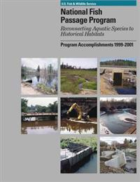 National Fish Passage Program: Program Accomplishments 1999-2001