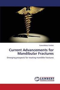 Current Advancements for Mandibular Fractures