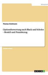 Optionsbewertung Nach Black Und Scholes - Modell Und Praxisbezug