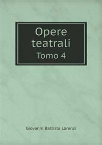 Opere Teatrali Tomo 4