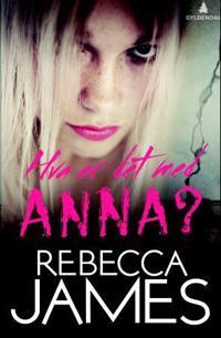 Hva er det med Anna?