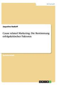 Cause Related Marketing. Die Bestimmung Erfolgskritischer Faktoren