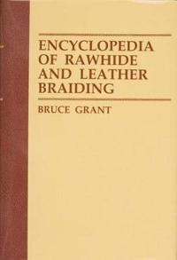 Encyclopedia of Rawhide and Leather Braiding.