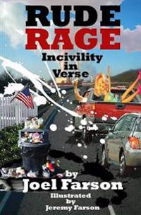 Rude Rage: Incivility in Verse