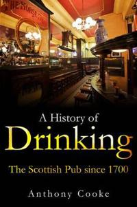 A History of Drinking: The Scottish Pub Since 1700