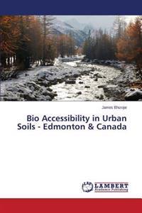 Bio Accessibility in Urban Soils - Edmonton & Canada