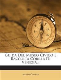 Guida Del Museo Civico E Raccolta Correr Di Venezia...