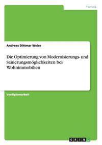 Die Optimierung Von Modernisierungs- Und Sanierungsmoglichkeiten Bei Wohnimmobilien