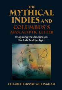 The Mythical Indies and Columbus's Apocalyptic Letter