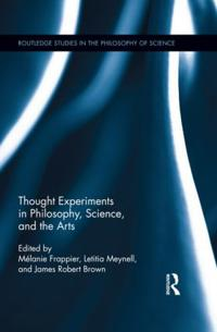 Thought Experiments in Philosophy, Science, and the Arts