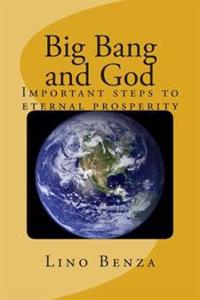 Big Bang and God: Important Steps to Eternal Prosperity