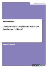 Umrechnen Der Langenmae Meter Und Zentimeter (3. Klasse)