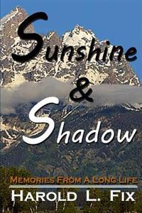 Sunshine & Shadow: Memories from a Long Life