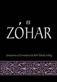 El Zohar: Anotaciones Al Comentario de Rav Yehuda Ashlag