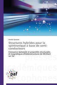 Structures Hybrides Pour La Spintronique � Base de Semi-Conducteurs