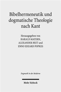 Bibelhermeneutik Und Dogmatische Theologie Nach Kant
