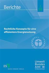 Rechtliche Konzepte für eine effizientere Energienutzung