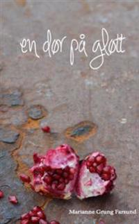 En dør på gløtt - Marianne Grung Farsund | Ridgeroadrun.org