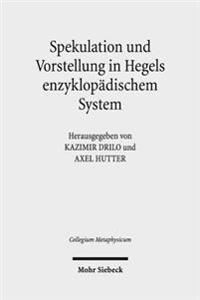 Spekulation Und Vorstellung in Hegels Enzyklopadischem System