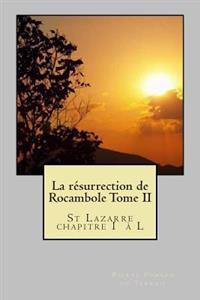 La Resurrection de Rocambole Tome II: St Lazarre Chapitre I A L