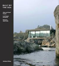 Lund Hagem Architects: Built by the Sea: Villas and Small Houses