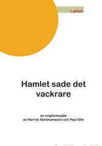 Hamlet sade det vackrare