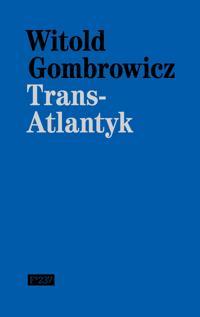 Trans-Atlantyk - Witold Gombrowicz | Ridgeroadrun.org