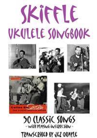 Skiffle Ukulele Songbook - 50 Classic Songs