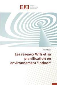 Les Reseaux Wifi Et Sa Planification En Environnement Indoor
