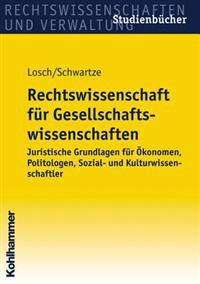 Rechtswissenschaft Fur Gesellschaftswissenschaften: Juristische Grundlagen Fur Okonomen, Politologen, Sozial- Und Kulturwissenschaftler