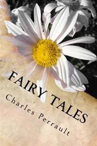 Fairy Tales: Illustrations and New Translation by Laurent Paul Sueur