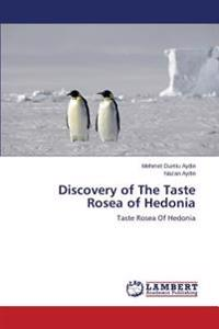 Discovery of the Taste Rosea of Hedonia