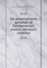 de Phaenomeno Generali Et Fundamentali Motus Vibratorii Continui