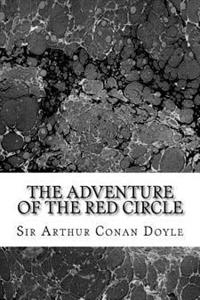 The Adventure of the Red Circle: (Sir Arthur Conan Doyle Classics Collection)